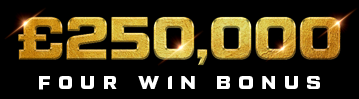£250K Four-Win Bonus